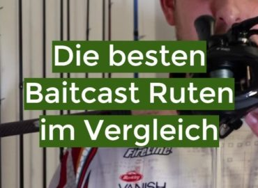 Die besten 10 Baitcast Ruten im Vergleich