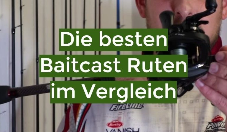 Baitcast Rute Test 2021: Die besten 10 Baitcast Ruten im Vergleich