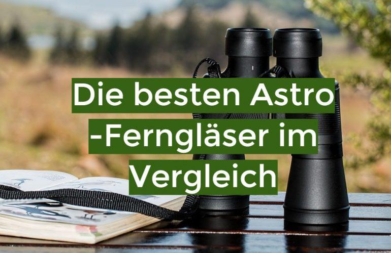 Astro Fernglas Test 2021: Die besten 5 Astro-Ferngläser im Vergleich